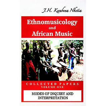 Ethnomusicology and African Music by Nketia & J. H. Kwabena