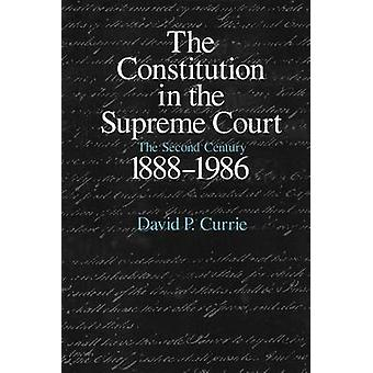 The Constitution in the Supreme Court - Second Century - 1888-1986 (Ne
