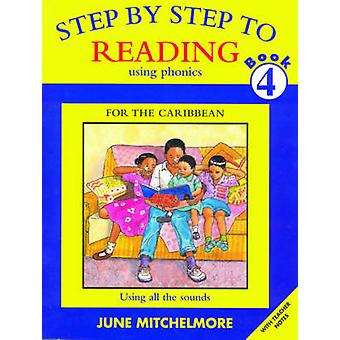 Step by Step to Reading using Phonics for the Caribbean - Book 4 - Usin