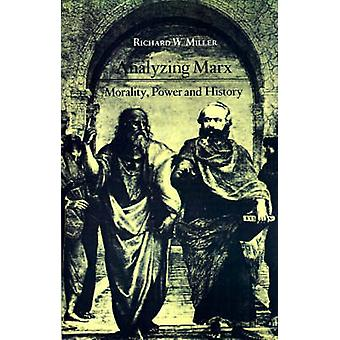 Analyzing Marx - Morality - Power and History by Richard W. Miller - 9