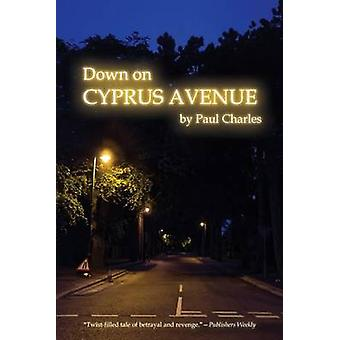 Down on Cyprus Avenue by Paul Charles - 9780802313584 Book