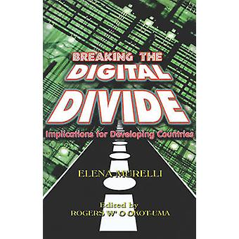 Breaking the Digital Divide - Implications for Developing Countries by