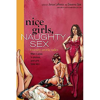 Nice Girls - Naughty Sex - 20 Erotic Tales by Jordan LaRousse - Samant