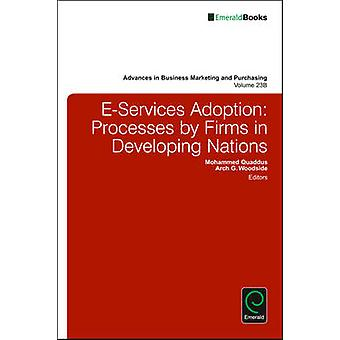 E-Services Adoption - Processes by Firms in Developing Nations - Part B