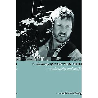 The Cinema of Lars Von Trier - Authenticity and Artifice by Caroline B