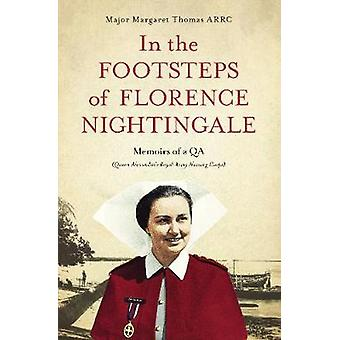 In the Footsteps of Florence Nightingale - Memoirs of a QA (Queen Alex