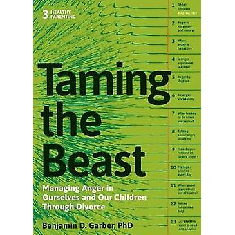 Taming the Beast Within - Managing Anger in Ourselves and Our Children