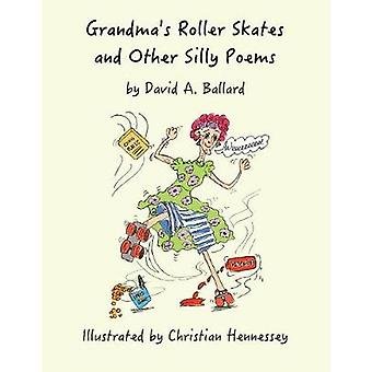 Grandma's Roller Skates and Other Silly Poems by David A. Ballard - 9