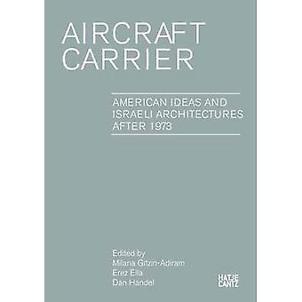 Aircraft Carrier by Erez Ella - Milana Gitzin-Adiram - Dan Handel - O
