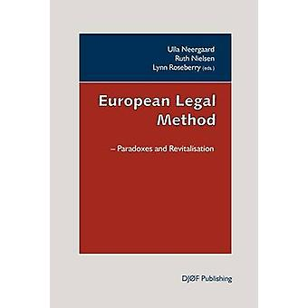 European Legal Method - Paradoxes and Revitalisation by Ulla B. Neerga