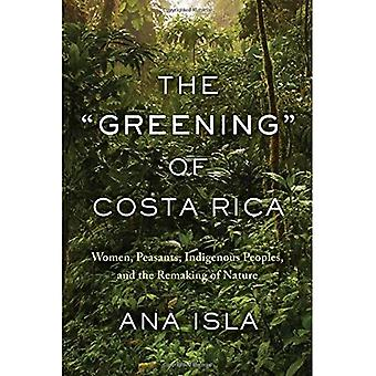 The 'Greening' of Costa Rica: Women, Peasants, Indigenous Peoples, and the Remaking of Nature