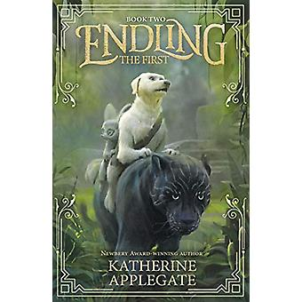 Endling - Book Two - The First by Katherine Applegate - 9781783448371 B