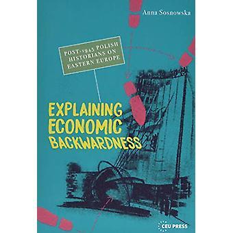 Explaining Economic Backwardness - Post-1945 Polish Historians on East