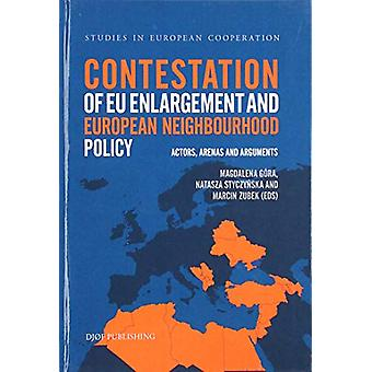 Contestation of EU enlargement - and European Neighbourhood Policy by