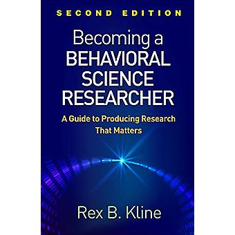 Becoming a Behavioral Science Researcher - Second Edition - A Guide to