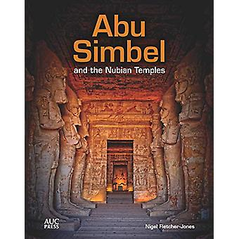 Abu Simbel and the Nubian Temples - A New Traveler's Companion by Nige