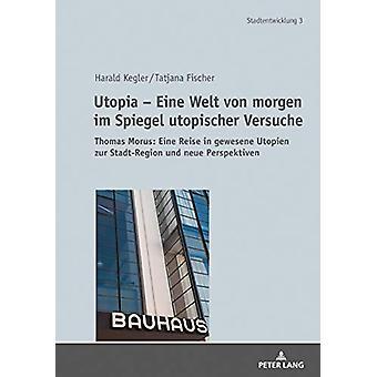 Utopia - Eine Welt Von Morgen Im Spiegel Utopischer Versuche - Thomas