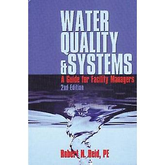 Water Quality Systems - Guide for Facility Managers (2nd Revised editi
