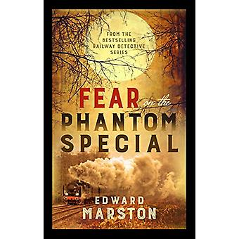 Fear on the Phantom Special - Dark deeds for the Railway Detective to