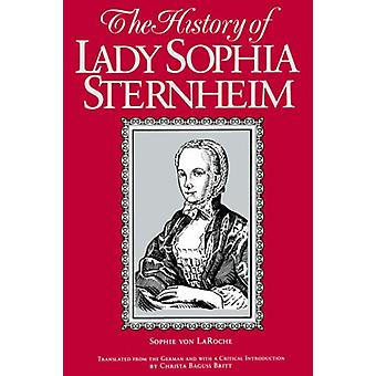 The History of Lady Sophia Sternheim - Extracted by a Woman Friend of