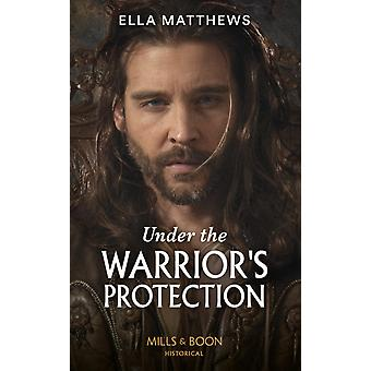 Under The Warriors Protection by Matthews & Ella