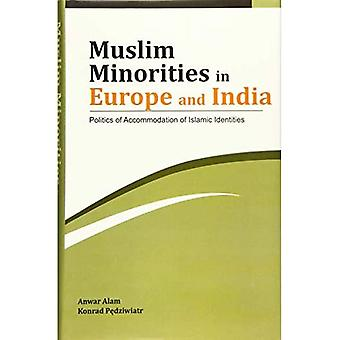 Muslim Minorities in Europe� and India: Politics of Accommodation of Islamic Identities