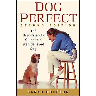 DogPerfect - The User-friendly Guide to a Well-behaved Dog - AND Well-b