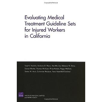 Evaluating Medical Treatment Guideline Sets for Injured Workers in Ca