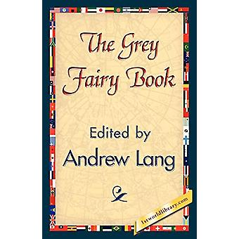 The Grey Fairy Book by Andrew Lang - 9781421839240 Book