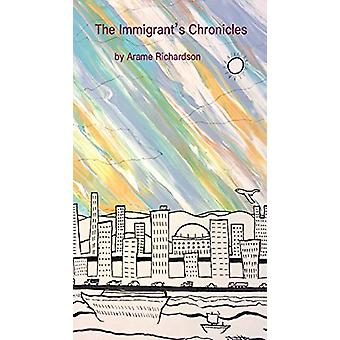 The Immigrant's Chronicles by Arame Richardson - 9781984558763 Book