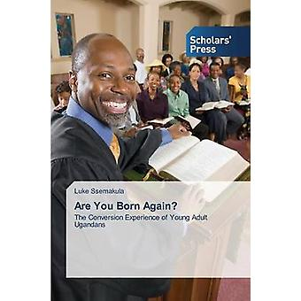 Are You Born Again? by Ssemakula Luke - 9783639709711 Book