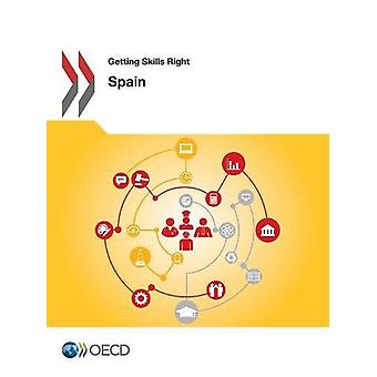 Getting skills right - Spain by Organisation for Economic Co-operation