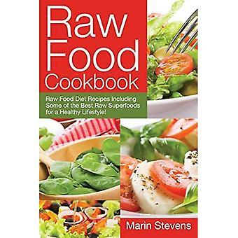 Livro de receitas de alimentos crus: receitas de dieta de alimentos crus, incluindo alguns dos melhores superalimentos crus para um estilo de vida saudável!
