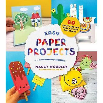 Easy Paper Projects 60 Crafts You Can Wear Gift Use and Admire