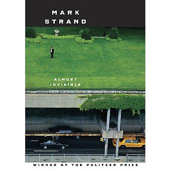 Almost Invisible by Mark Strand
