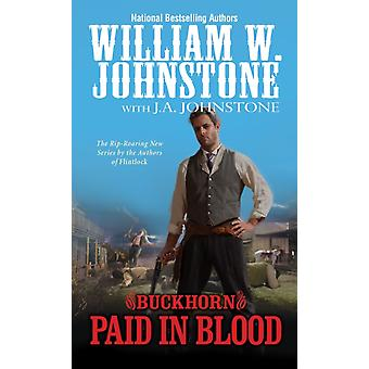 Paid in Blood by William W Johnstone & J A Johnstone