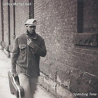 Leroy Martez Bell - spendera tid [CD] USA import