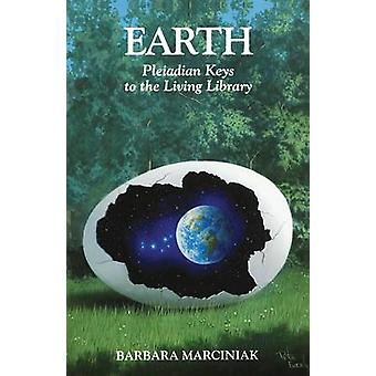 Earth  Pleiadian Keys to the Living Library by Barbara Marciniak