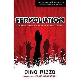 Servolution - starten van een kerk revolutie door portie door Dino Riz