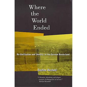 Where the World Ended - Re-Unification and Identity in the German Bord