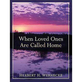 When Loved Ones are Called Home (Repackaged ed.) by Herbert H. Wernec