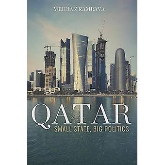 Qatar - liten State - politikken av Mehran Kamrava - 9780801452093 B
