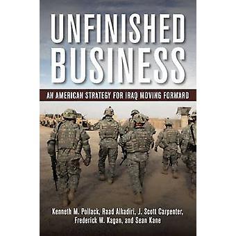 Onafgemaakte zaken - een Amerikaanse strategie voor Irak vooruit door
