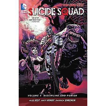 Suicide Squad - Volume 4 - Discipline and Punish by Patrick Zircher - A
