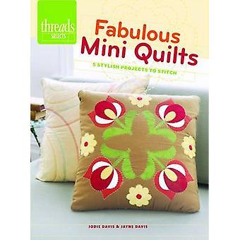 Fantastische Mini Quilts - 5 stijlvolle projecten Stitch door Jodie Davis - 9