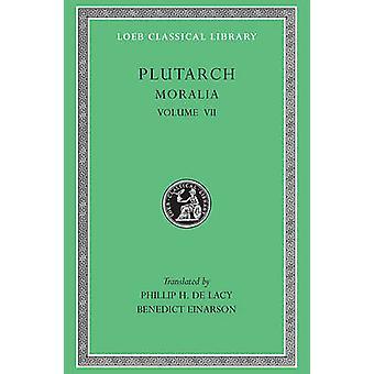 Moralia - v. 7 von Plutarch - P.H.De Spitzen - B. Einarson - 9780674994461