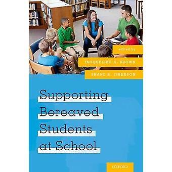 Unterstützung von Hinterbliebenen Studenten in der Schule durch Jacqueline A. Brown - Shane