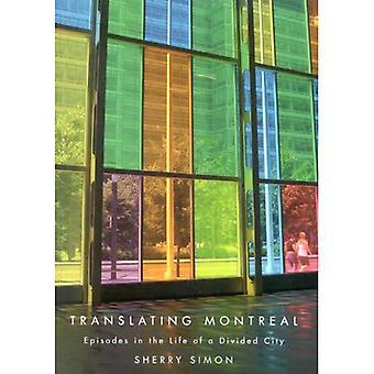 Übersetzung Montreal: Episoden aus dem Leben einer geteilten Stadt