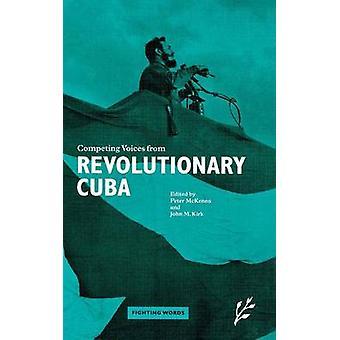 Konkurrierender Stimmen aus revolutionären Kuba Fighting Words von Kirk & John