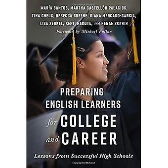 Hochschule und Beruf Englischlernenden vorbereiten: Lehren aus der erfolgreichen Gymnasien (Sprache und Literacy-Serie)